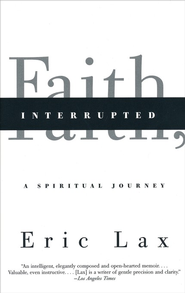 Faith, Interrupted - Slightly Imperfect  -     By: Eric Lax