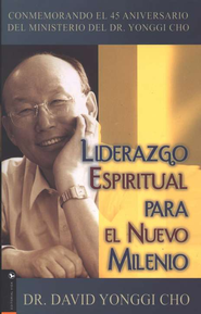 Liderazgo Espiritual Para El Nuevo Milenio  (Spiritual Leadership for the New Millennium)  -     By: David Yonggi Cho