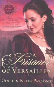 A Prisoner of Versailles - eBook  -     By: Golden Parsons
