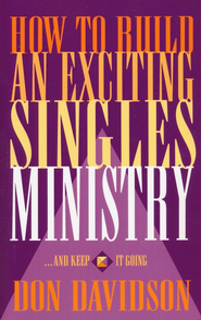 How to Build an Exciting Singles Ministry   -     By: Don Davidson