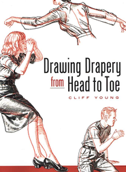 Drawing Drapery from Head to Toe  -     By: Cliff Young
