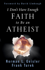 I Don't Have Enough Faith to Be an Atheist -<br /><br /><br /><br /> By: Norman L. Geisler, Frank Turek</p><br /><br /><br /> <p>