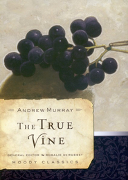 The True Vine   -              By: Andrew Murray