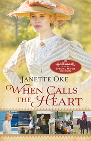 When Calls the Heart: Hallmark Channel Special Movie Edition / Media tie-in - eBook  -     By: Janette Oke