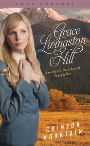 Crimson Mountain - eBook  -     By: Grace Livingston Hill
