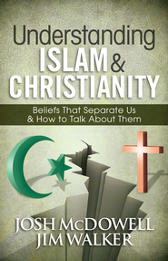 Understanding Islam and Christianity: Beliefs That Separate Us and How to Talk About Them - eBook  -     By: Josh McDowell, Jim Walker