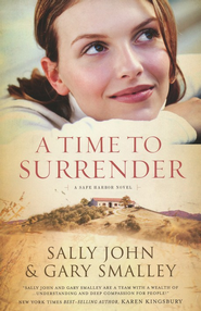 A Time to Surrender: Safe Harbor, Book #3 - eBook  -     By: Sally John, Dr. Gary Smalley