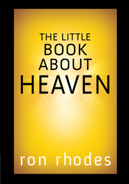 Little Book About Heaven, The - eBook  -     By: Ron Rhodes