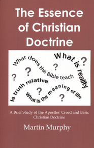 The Essence of Christian Doctrine   -              By: Martin Murphy