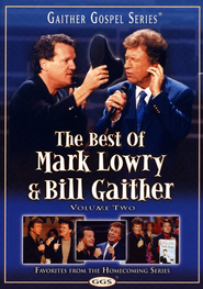 The Best of Mark Lowry & Bill Gaither, Volume 2, DVD   -              By: Mark Lowry, Bill Gaither