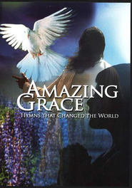 Amazing Grace: Hymns That Changed the World   -