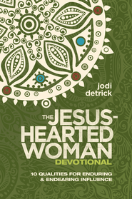 The Jesus-Hearted Woman Devotional: 10 Qualities for Enduring and Endearing Influence - eBook  -     By: Jodi Detrick