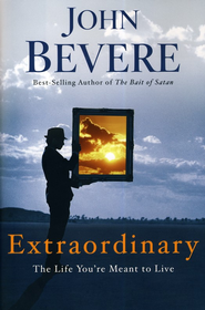 Extraordinary: The Life You're Meant to Live  - Slightly Imperfect  -     By: John Bevere