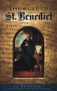 The Rule of St. Benedict  -     By: St. Benedict
