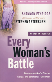 Every Woman's Battle with Workbook: Discovering God's Plan for Sexual and Emotional Fulfillment  -     By: Shannon Ethridge, Stephen Arterburn