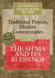 The Sh'ma and Its Blessings, Volume 1   -     Edited By: Rabbi Lawrence A. Hoffman