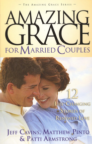 Amazing Grace for Married Couples   -     By: Jeff Cavins, Matthew Pinto, Patti Armstrong