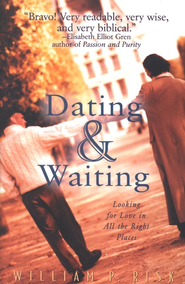 Dating & Waiting: Looking for Love in All the Right Places  -     By: William Risk