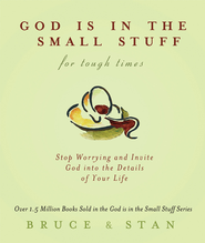 God Is in the Small Stuff for Tough Times - eBook  -     By: Bruce Bickel, Stan Jantz