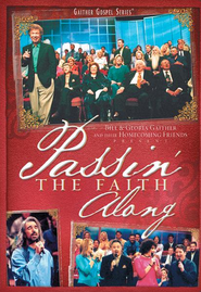 Passin' the Faith Along, DVD   -     By: Bill Gaither, Gloria Gaither, Homecoming Friends
