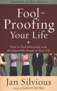 Foolproofing Your Life: How to Deal Effectively with   the Impossible People in Your Life - Slightly Imperfect  -              By: Jan Silvious