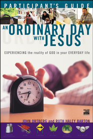 An Ordinary Day With Jesus: Experiencing the Reality of God in Your Everyday Life - Participant's Guide - Slightly Imperfect  -
