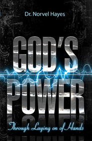God's Power Through Laying on of Hands - eBook  -     By: Norvel Hayes
