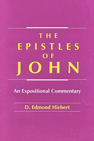 The Epistles of John                                  -     By: D. Edmond Hiebert