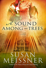 A Sound Among the Trees    -              By: Susan Meissner