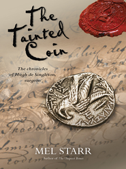 The Tainted Coin: The Chronicles of Hugh de Singleton, Surgeon, 2nd Edition - eBook  -     By: Mel Starr