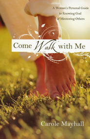 Come Walk with Me: A Woman's Personal Guide to Knowing God and Mentoring Others  - Slightly Imperfect  -
