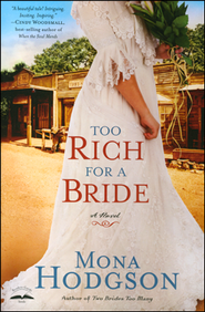 Too Rich for a Bride, Sinclair Sisters of Cripple Creek Series #2  - Slightly Imperfect  -     By: Mona Hodgson