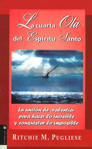 La Cuarta Ola Del Esp&#237ritu Santo  (Fourth Wave Of The Holy Spirit)  -              By: Ricardo M. Pugliese