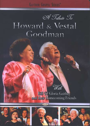 A Tribute to Howard & Vestal Goodman, DVD   -              By: Bill Gaither, Gloria Gaither, Homecoming Friends