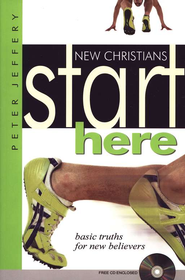 New Christian Start Here  -     By: Peter Jeffery