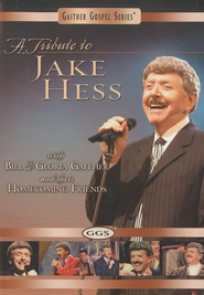 A Tribute to Jake Hess, DVD   -     By: Bill Gaither, Gloria Gaither, Homecoming Friends