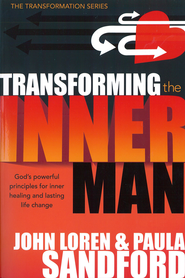 Transforming The Inner Man: God's Powerful Principles for Inner Healing and Lasting Life Change - eBook  -     By: John Loren Sandford, Paula Sandford