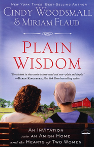 Plain Wisdom: An Invitation into an Amish Home and the Hearts of Two Women - Slightly Imperfect  -     By: Cindy Woodsmall, Miriam Flaud