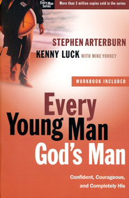 Every Young Man, God's Man: Confident, Courageous, and Completely His - Slightly Imperfect  -     By: Stephen Arterburn, Kenny Luck, Mike Yorkey