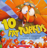 Ten Fat Turkeys  -     By: Tony Johnston     Illustrated By: Richard F. Deas