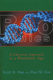 Bioethics   -     By: Scott Rae, Paul Cox