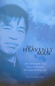 The Heavenly Man: The Remarkable True Story Of Chinese  Christian Brother Yun  -     By: Brother Yun, Paul Hattaway