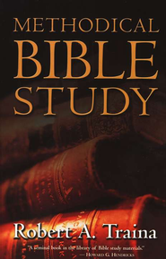 Methodical Bible Study  -              By: Robert Traina