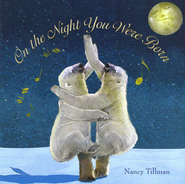 On the Night You Were Born  -     By: Nancy Tillman