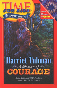 Harriet Tubman: A Woman of Courage  -     By: Renee Skelton