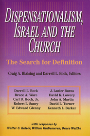Dispensationalism, Israel and the Church, The Search for Definition  -     Edited By: Craig A. Blaising, Darrell L. Bock     By: Craig A. Blaising & Darrell L. Bock, eds.