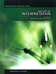 The Art of Interpretation: A Study in Bringing  Literature to Life  -     By: Nicholas R. Elledge