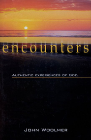 Encounters: Authentic Experiences of God  -     By: John Woolmer