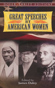 Great Speeches by American Women   -     Edited By: James Daley     By: James Daley, ed.