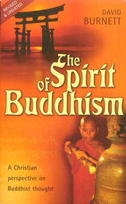 The Spirit of Buddhism: A Christian Perspective on Buddhist Thought  -     By: David Burnett